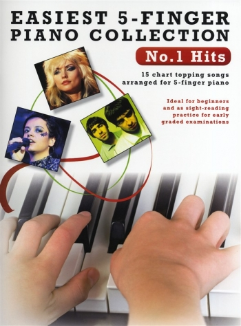 Easiest  5 Finger Piano Collection: No1 Hits: 15 Chart Topping Songs