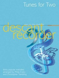 Tunes For Two Easy To Play Duets For Descant  Recorders