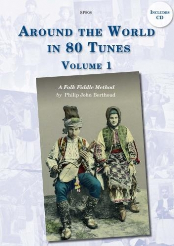 Around The World In 80 Tunes: Vol 1: Folk Fiddle Method Book & CD