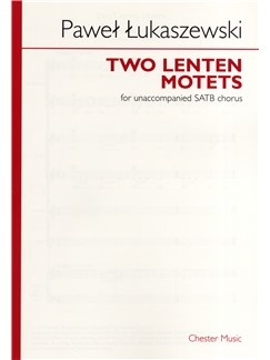 Two Lenten Motets: Vocal: SATB A Cappella