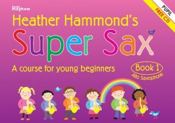 Super Sax Book 1: Alto Sax: Book & Cd  (hammond)