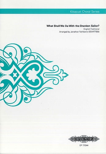 What Shall We Do With The Drunken Sailor: Vocal SSAATTBB A Cappella