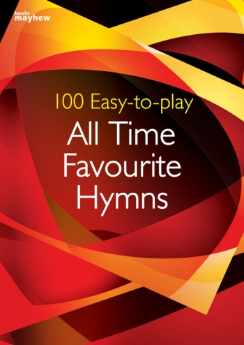 100 Easy To Play All Time Favourite Hymns: Piano