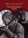 The Casals Legacy: 10 Solo Pieces From Pablo Casals Repertoire: Cello & Piano