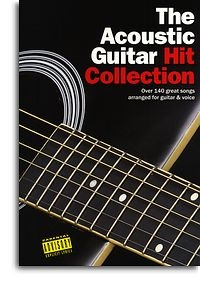 The Acoustic Guitar Hit Collection: Chord Songbook