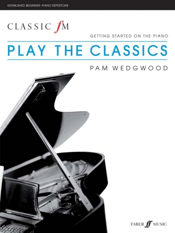 Classic FM: Getting Started On The Piano: Play The Classics