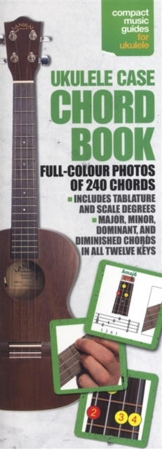 Ukulele Case Chord Book: Full Colour Pictures Of Over 240 Chords