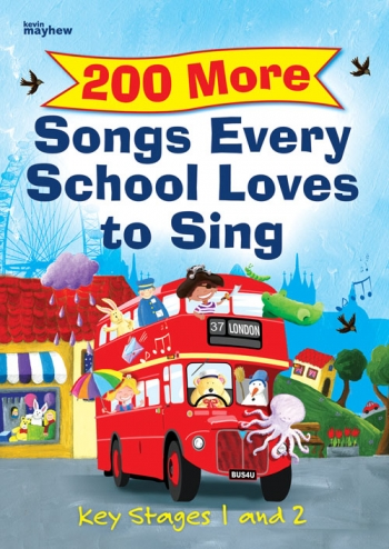 200 More Songs Every School Loves To Sing: Key Stage1 and 2