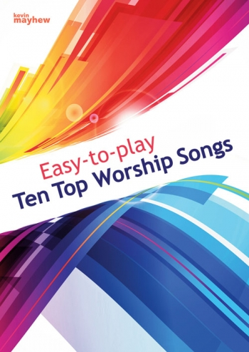 Easy To Play Ten Top Worship Songs: Piano Vocal Guitar Chords