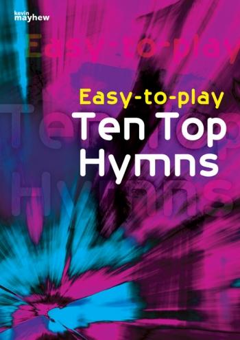Easy To Play Ten Top Hymns: Piano Vocal Guitar Chords