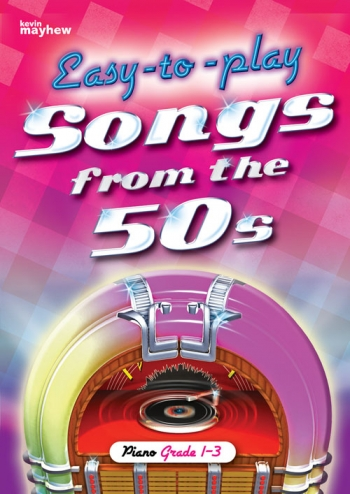 Easy To Play Songs From The 50s: Piano Vocal Guitar Chords