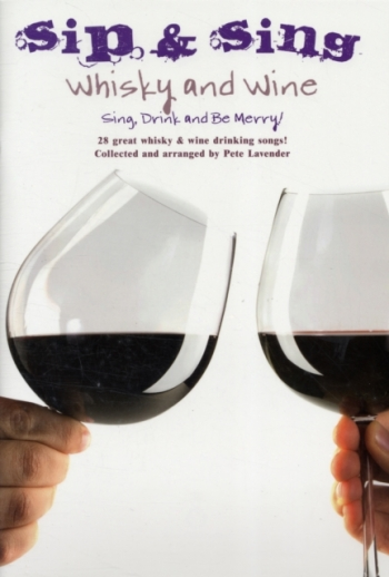 Sip & Sing Whiskey & Wine:  26 Great Songs: Melody Line  Lyrics & Chords