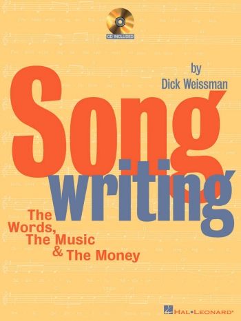 Songwriting - The Words, The Music And The Money