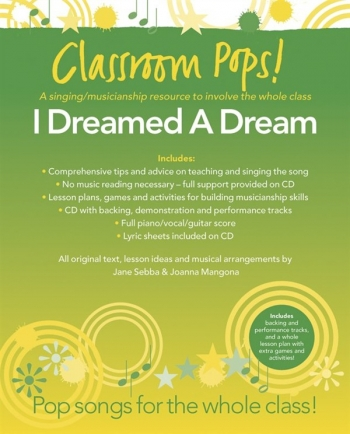 Classroom Pops:  I Dreamed A Dream; Pop Songs For The Whole Class: Music & CD