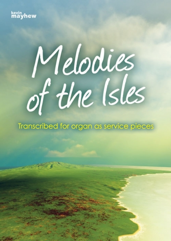 Melodies Of The Isles: Service Pieces: Organ