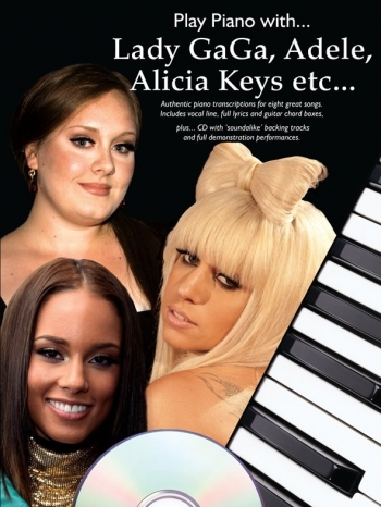 Play Piano With Lady Gaga Adele Alicia Keys Etc: Piano Vocal Guitar: Bk&cd