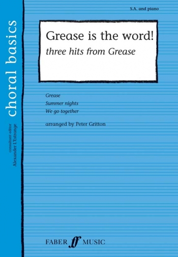 Grease Is The Word: 3 Hits: Vocal: SA And Piano (Faber Choral Basics)