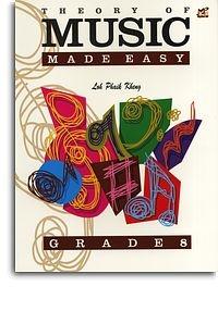 Theory Of Music Made Easy: Grade 8  (Loh Phaik Kheung)