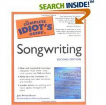 Complete Idiots Guide To Songwriting 2nd Ed