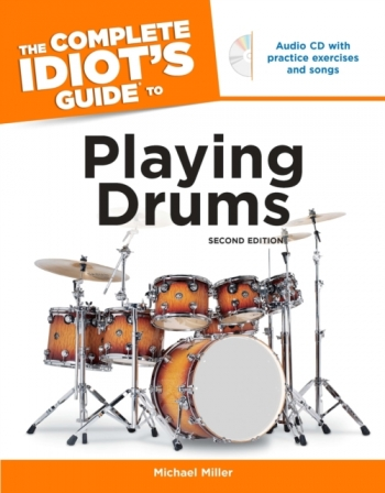 Complete Idiots Guide To Playing The Drums