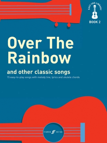Easy Uke Library Book 2: Over The Rainbow And Other Classic Songs