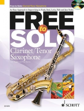Free To Solo: An Easy Approach To Improvising: Clarinet Or Tenor Sax