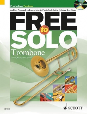 Free To Solo: An Easy Approach To Improvising: Trombone