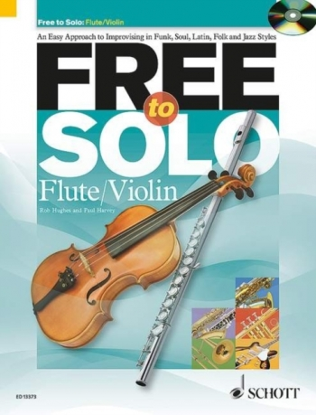 Free To Solo: An Easy Approach To Improvising: Flute Or Violin