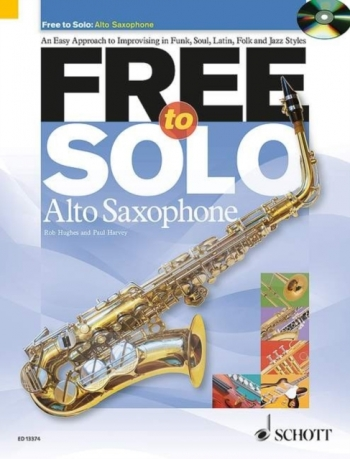 Free To Solo: An Easy Approach To Improvising: Alto Sax