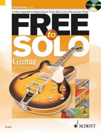 Free To Solo: An Easy Approach To Improvising: Guitar