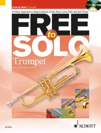 Free To Solo: An Easy Approach To Improvising: Trumpet