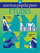 American Popular Piano: 6: Etudes