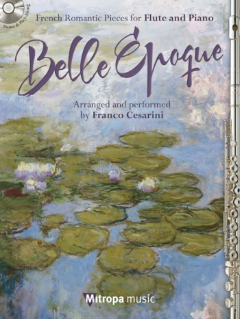 Belle Epoque: French Romantic Pieces For Flute & Piano: Bk & Cd