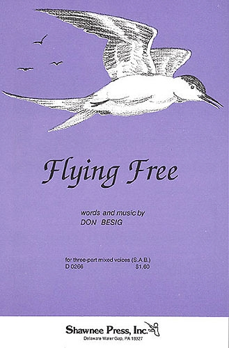 Flying Free: Vocal: SAB