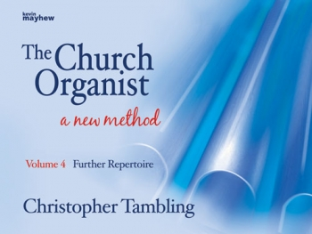 The Church Organist A New Method: Vol 4: Further Repertoire