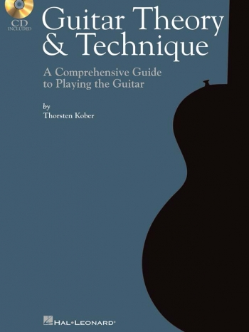 Guitar Theory & Technique: A Comprhensive Guide To Playing Guitar