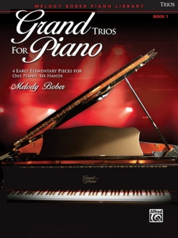 Grand Trios For Piano: Bk 1: 4 Early Elementary Pieces For One Piano Six Hands: (bober)