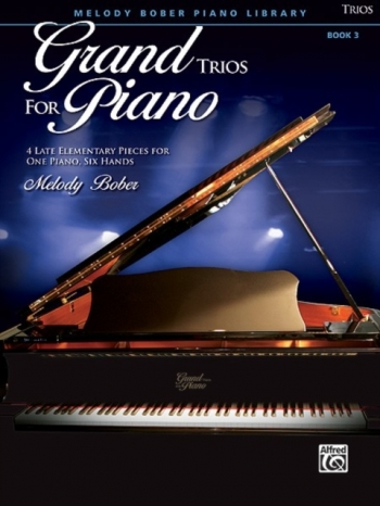 Grand Trios For Piano: Bk 3: 4 Late Elementary Pieces For One Piano Six Hands: (bober)