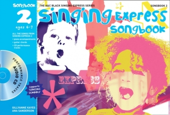 Singing Express: Songbook 2 Ages 6-7 Book & CD  (A & C Black)