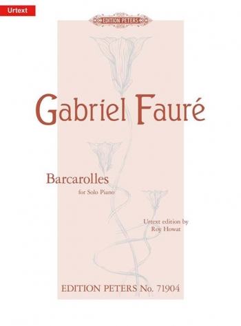 Barcarolles: Solo Piano  (Peters) (was Faure Piano Works Vol 2)
