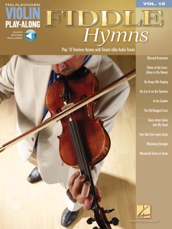 Fiddle Hymns: 10 Timeless Hymns: Hal Leonard Violin Play-along: Vol 18: Bk&Cd
