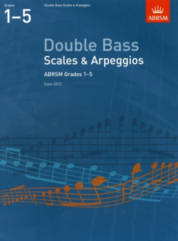 ABRSM Scales And Arpeggios For Double Bass: Grades 1-5: Book 1