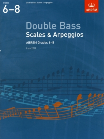 ABRSM Scales And Arpeggios For Double Bass: Grades 6-8: Book 2