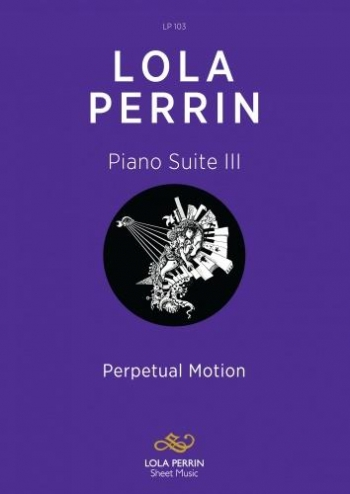 Piano Suite 3: Perpetual Motion