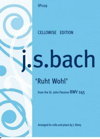 Ruht Wohl: From St John Passion: BWV245: Cello And Piano (remy) (Spartan)