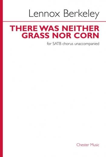 There Was Neither Grass Nor Corn: Vocal SATB