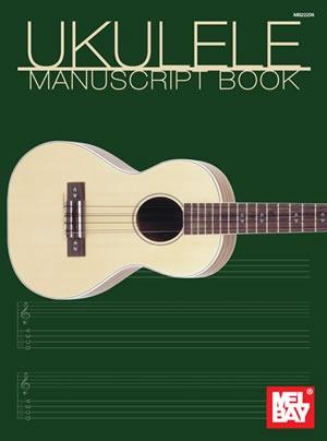 Mel Bay: Ukulele Manuscript Book