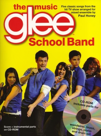 Glee The Music - School Band: Bk & CD Rom : Score And Instrumental Parts