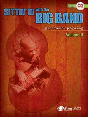 Sittin In With The Big Band VolI: Bass: Jazz Ensemble Playalong: Bk&Cd