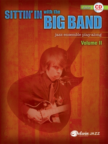 Sittin In With The Big Band VolI: Guitar: Jazz Ensemble Playalong: Bk&Cd